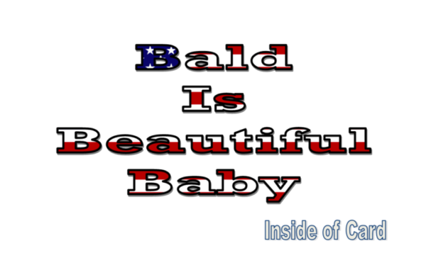 Bald is Beautiful Baby Card IN