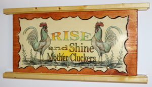 rise shine mother cluckers A